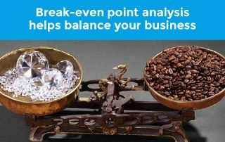 Break-even point analysis helps balance your business